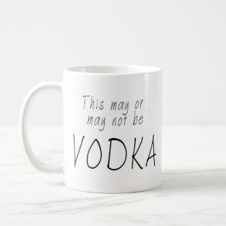This may or may not be vodka coffee mug