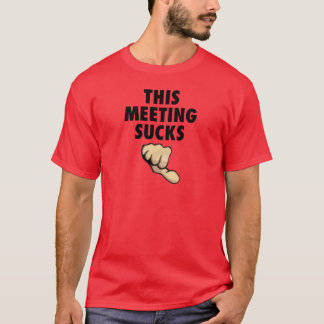 This Meeting Sucks! Thumbs Down! T-Shirt