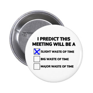 This meeting will be a slight waste of time pin