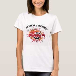 This Mom is the Bomb! Geek Mom Gift T-Shirt