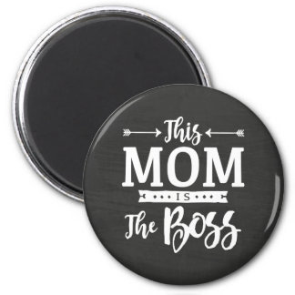 This Mom Is The Boss 2 Inch Round Magnet