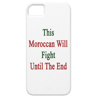 This Moroccan Will Fight Until The End Case For iPhone 5/5S