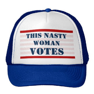 This Nasty Woman Votes - Elect Hillary Trucker Hat