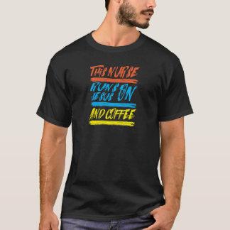 This Nurse Runs On Jesus And Coffee T-Shirt