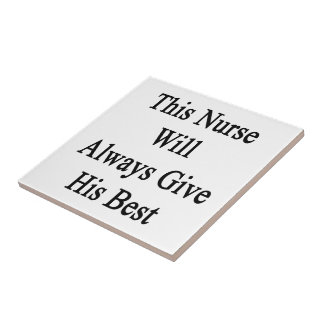 This Nurse Will Always Give His Best Tile