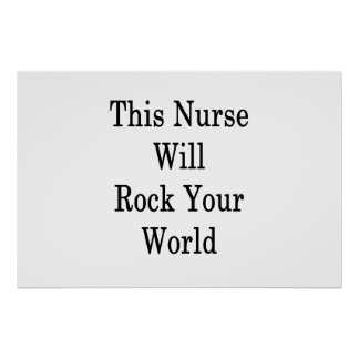 This Nurse Will Rock Your World Poster