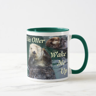 "This ""Otter"" Wake Me Up Mug"