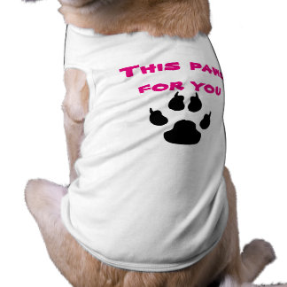 This paws for you pet shirt