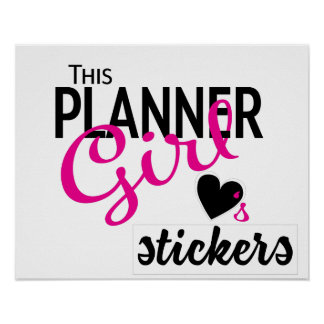 This Planner Girl Loves Stickers Poster