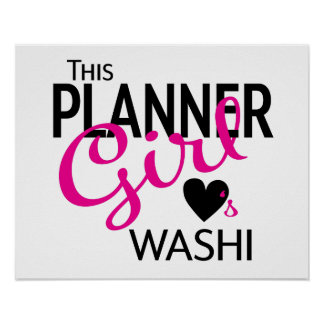 This Planner Girl Loves Washi Poster
