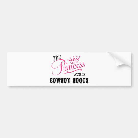 This Princess wears Cowboy Boots Bumper Sticker