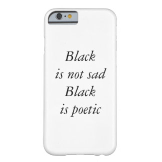 "This quote is a way to say ""Im emo, but not emo"" Barely There iPhone 6 Case"