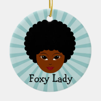 This sassy vixen is too much woman for you round ceramic ornament