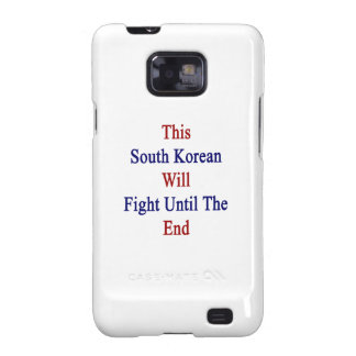 This South Korean Will Fight Until The End Samsung Galaxy S2 Case