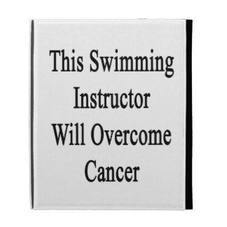 This Swimming Instructor Will Overcome Cancer iPad Folio Covers