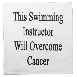 This Swimming Instructor Will Overcome Cancer Printed Napkin