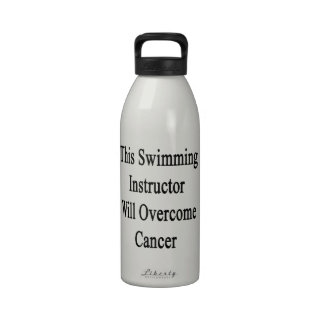 This Swimming Instructor Will Overcome Cancer Water Bottles