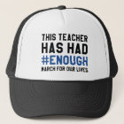 This Teacher Has Had Enough Trucker Hat