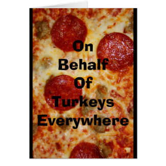 This Thanksgiving Eat Pizza! Card