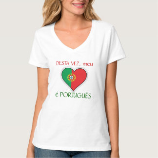 This time, my heart is PORTUGUESE Tshirts