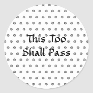 """This Too Shall Pass"" Black and White Stickers"