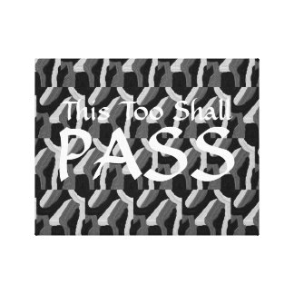 """This Too Shall Pass"" Canvas"