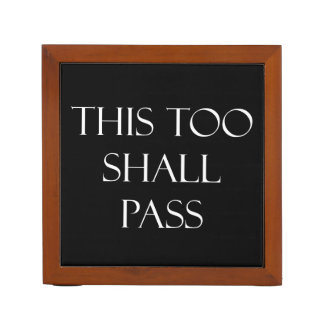 This Too Shall Pass Quotes Inspirational Quote Desk Organizer