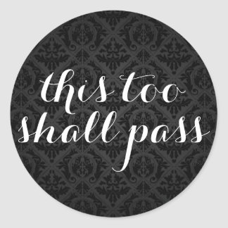 this too shall pass round sticker