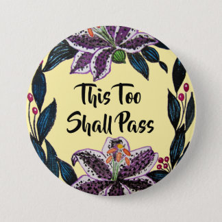 """This Too Shall Pass"" Watercolor Lily Wreath 3 Inch Round Button"