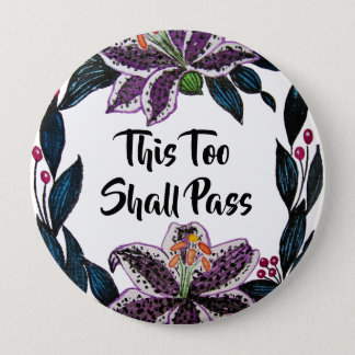"""This Too Shall Pass"" Watercolor Lily Wreath 4 Inch Round Button"