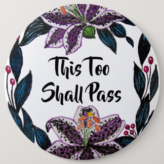 """This Too Shall Pass"" Watercolor Lily Wreath 6 Inch Round Button"