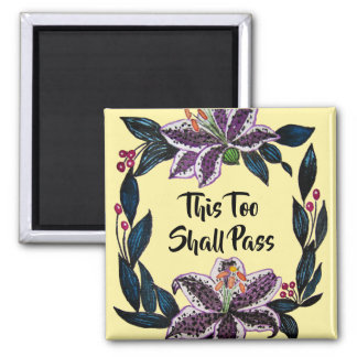 """This Too Shall Pass"" Watercolor Lily Wreath Magnet"