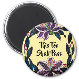 """""""This Too Shall Pass"""" Watercolor Lily Wreath Magnet"""