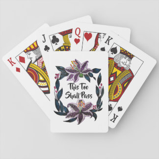 """""""This Too Shall Pass"""" Watercolor Lily Wreath Playing Cards"""