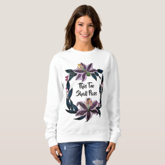 """This Too Shall Pass"" Watercolor Lily Wreath Sweatshirt"