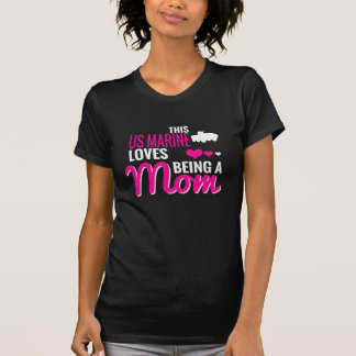 THIS US MARINE LOVES BEING A MOM T-Shirt