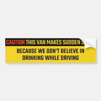 This Van Makes Sudden Stops to not Drink and Drive Bumper Sticker