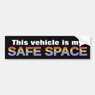 This vehicle is my SAFE SPACE Bumper Sticker
