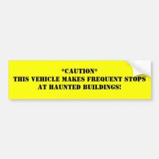 **This Vehicle Makes Frequent Stops At H... Bumper Sticker