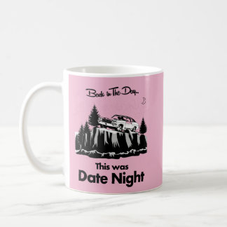 This was Date Night Coffee Mug
