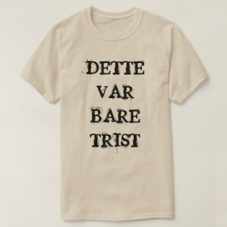 this was just sad in Norwegian grey T-Shirt