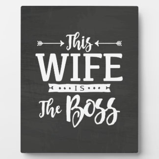 This Wife Is The Boss Plaque