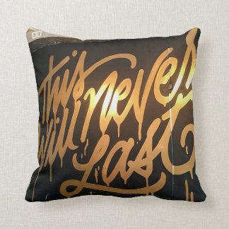 This Will Never Last Pillow
