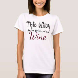 This Witch Can Be Bribed With Wine T-Shirt
