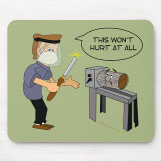 This Won't Hurt Funny Woodturning Cartoon Mouse Pad