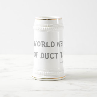 THIS WORLD NEEDS A LOT OF DUCT TAPE ! 18 OZ BEER STEIN