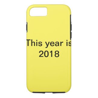 This year is 2018 phone case