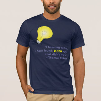 Thomas Edison did not fail. T-Shirt