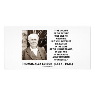Thomas Edison Doctor Of Future Give No Medicine Customized Photo Card
