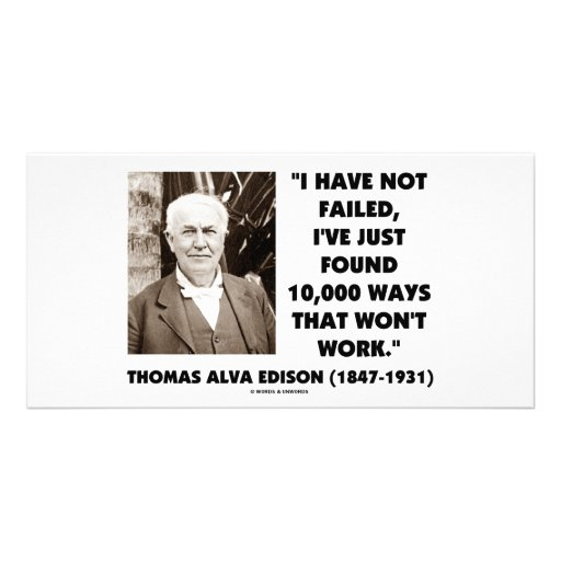 Thomas Edison Not Failed 10,000 Ways Won't Work Picture Card